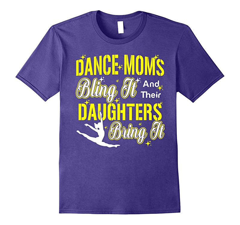 Dance Moms Bling It and Their Daughters Bring It Gifts Shirt-Vaci