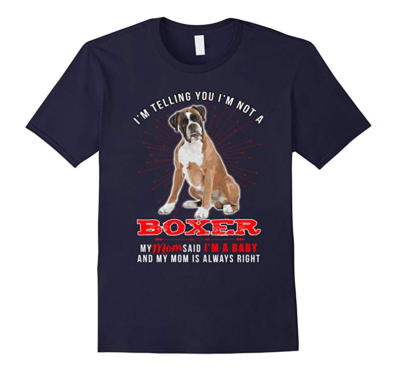Boxer Mom Said Im A Baby T-Shirt-RT