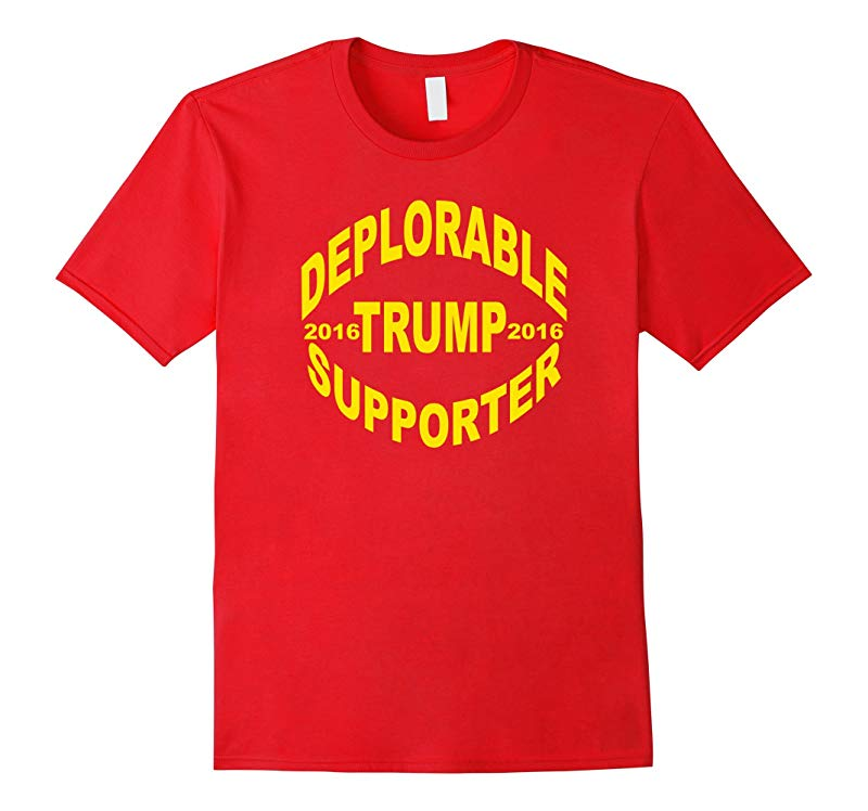DEPLORABLE TRUMP SUPPORTER 2016 HILLARY COMMENT T-SHIRT-RT