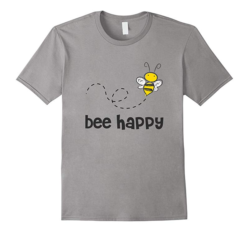 Bee Happy Shirt for Beekeepers and Lovers of Honey Bees-RT