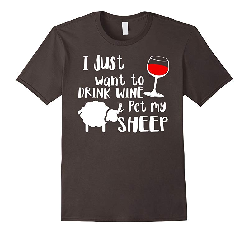 I Just Want To Drink Wine Pet My Sheep T shirt-RT