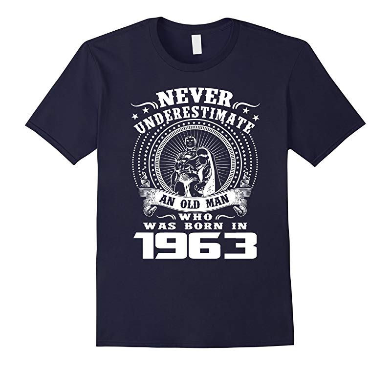 Mens Never underestimate an old man who was born in 1963 tshirt-RT