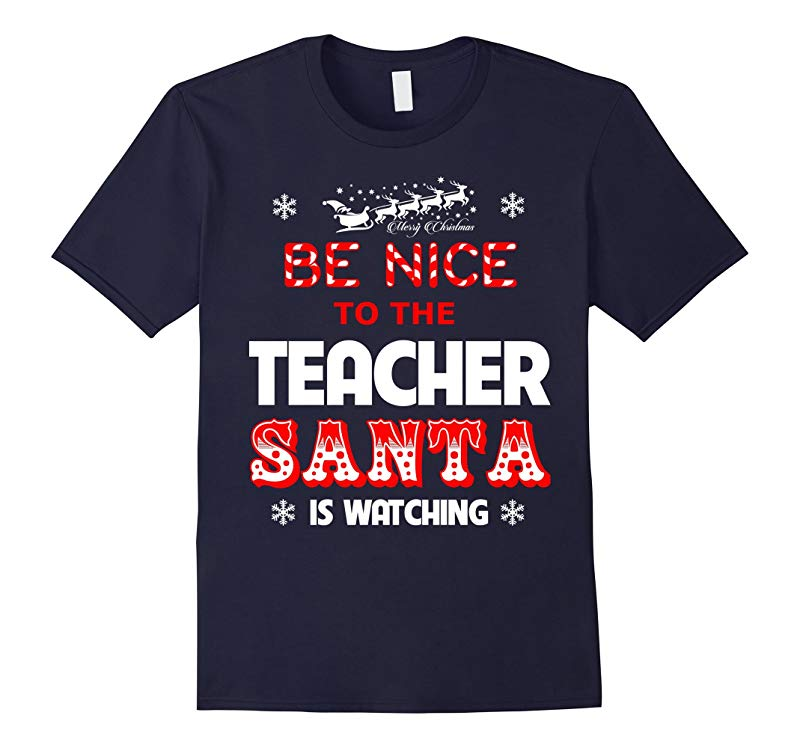 Merry Christmas- Be Nice To The Teacher Santa Is Watching-RT