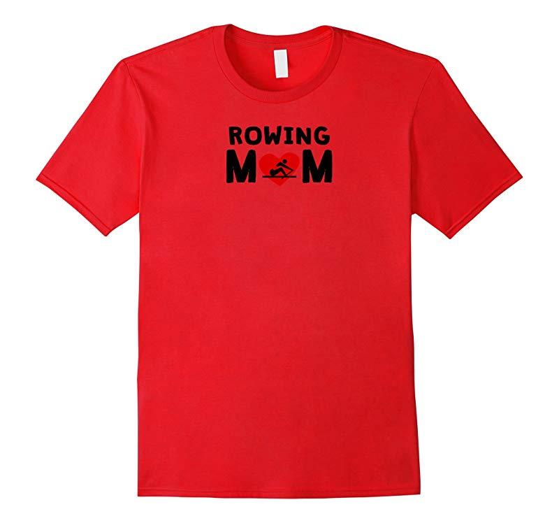 Rowing Mom Heart T-Shirt-RT
