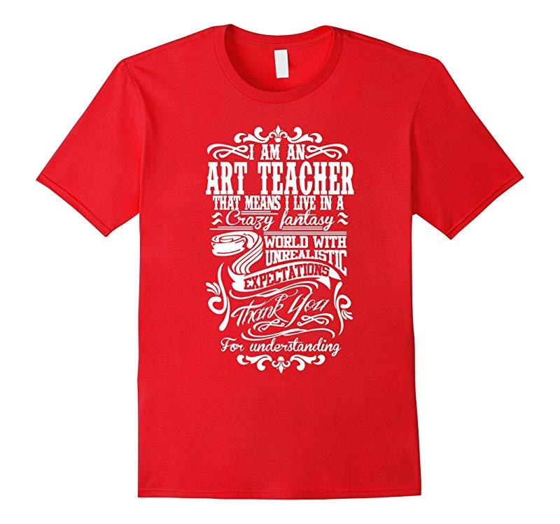 I am an Art Teacher t shirt-RT
