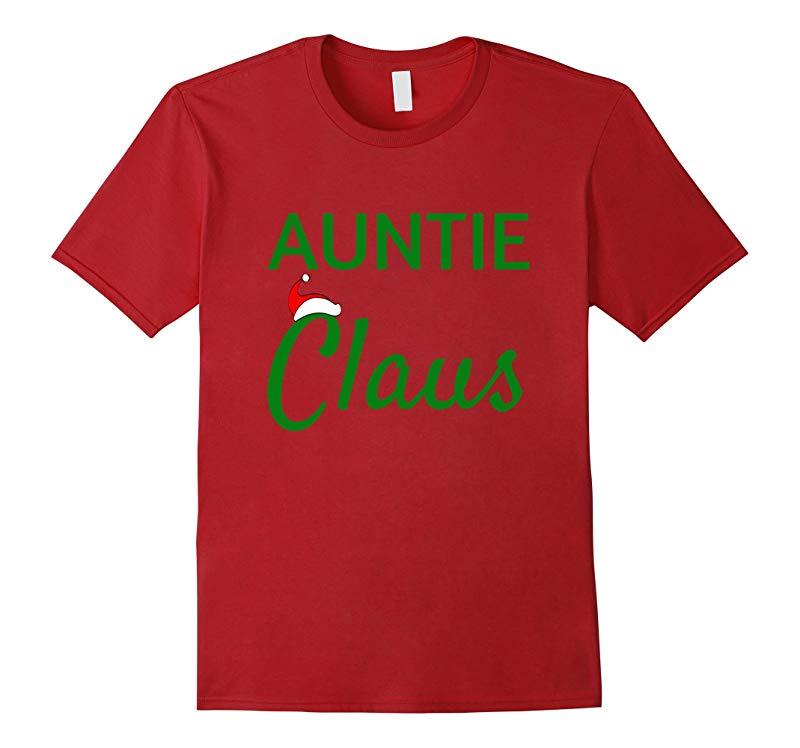 Auntie Claus Shirt Mama Claus Daddy Claus Baby Claus Pajamas-RT