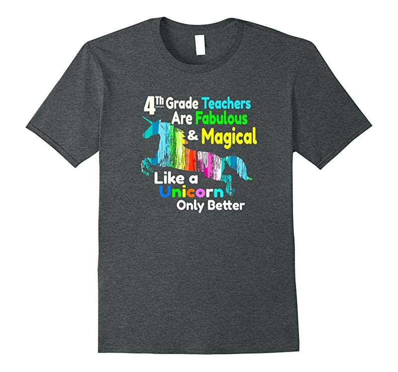 4th Grade Teacher Shirt Fabulous & Magical Like a Unicorn-CL