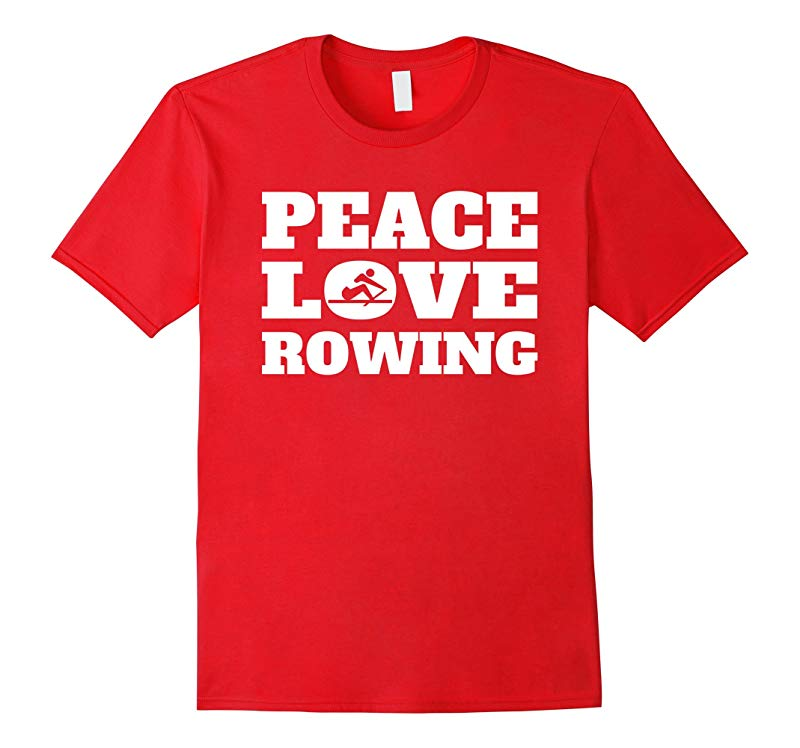 Peace Love Rowing T-Shirt-RT