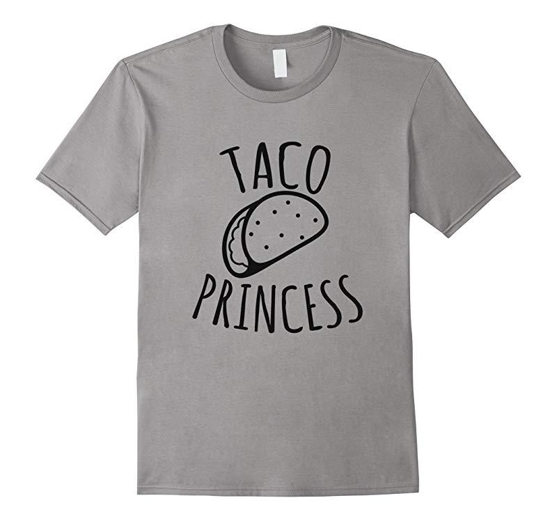 Taco Princess T-Shirt - Funny Mexican Food Tacos Humor Tee-RT