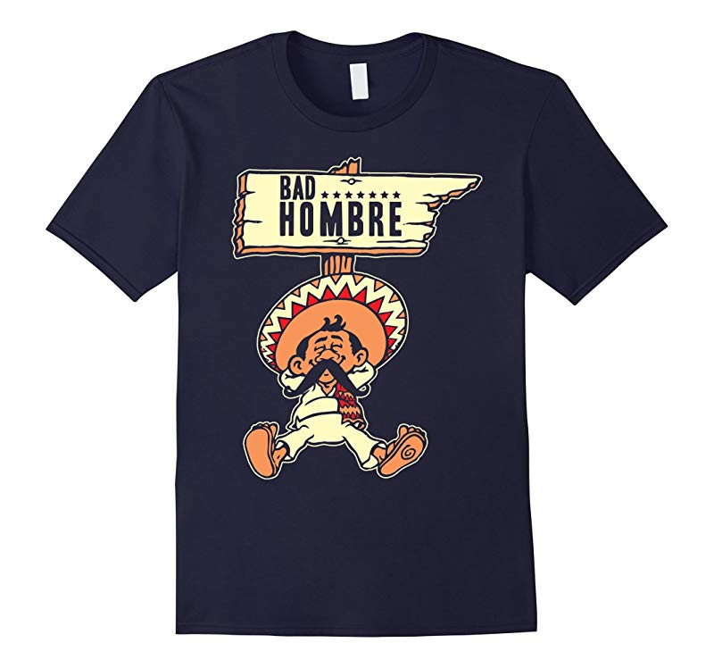 Bad Hombre Trump Mexico Discrimination Debate Night T-shirt-RT