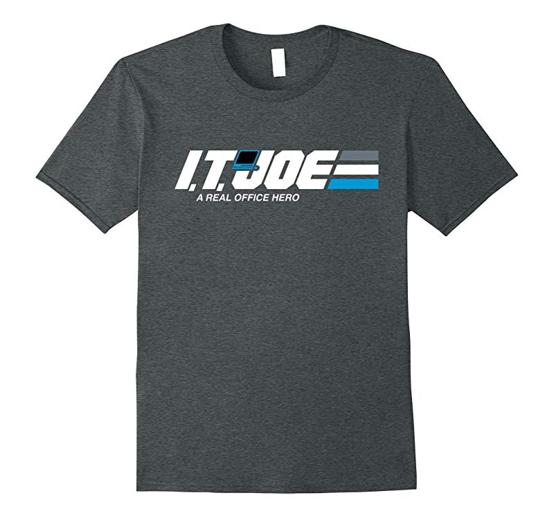 IT Joe - Real Office Hero Funny Parody Shirt-TH
