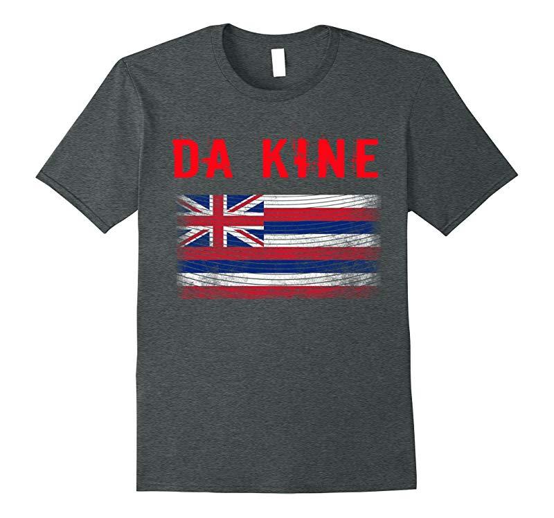 Da Kine Pidgin Shirt Hawaii Flag Honolulu Waikiki T-Shirt-TH
