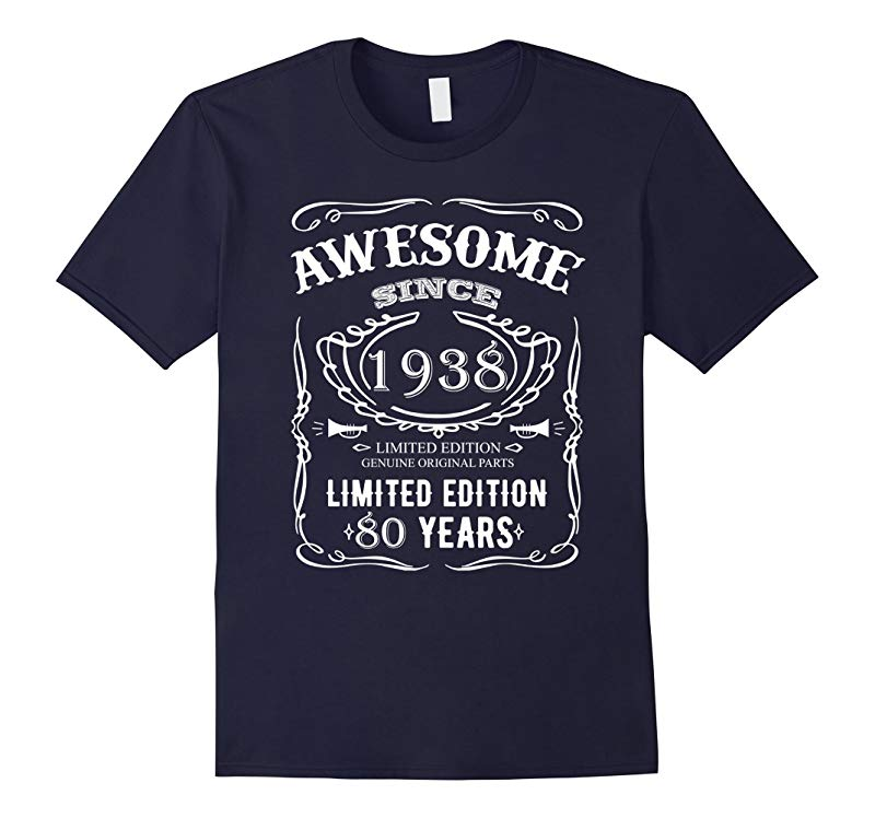 80th Birthday Shirt 80 Happy Eighty Years Old 1938 Gift-RT