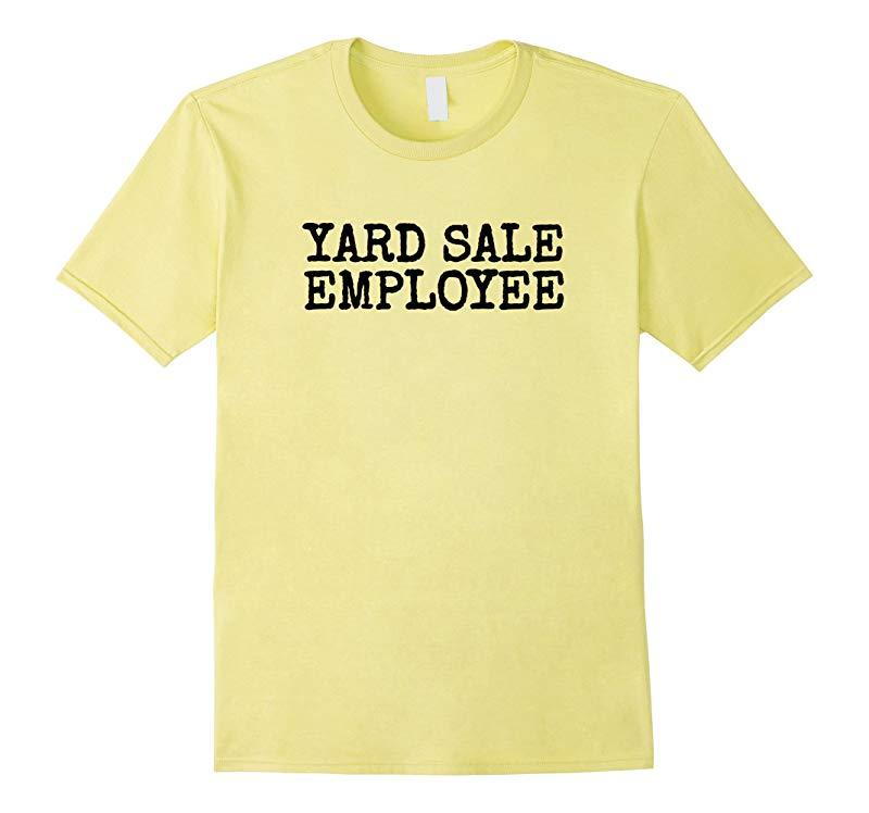 Yard Sale Employee fun Shirt-RT