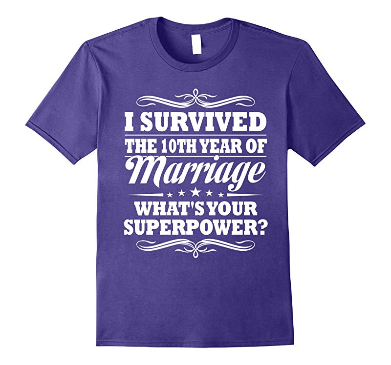 10th Wedding Anniversary Gift Ideas For Her Him I Survived Bn Rateeshirt