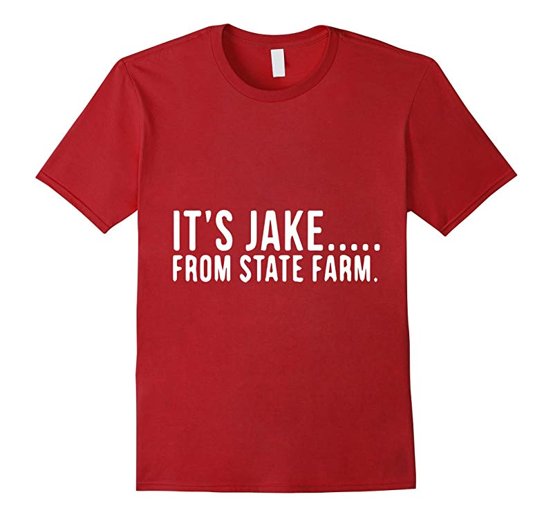 Tee Cabin Funny Its Jake from State Farm T-Shirt-RT