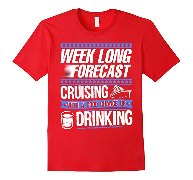 Cruise Vacation Shirt Cruising with Good Chance of Drinking-RT