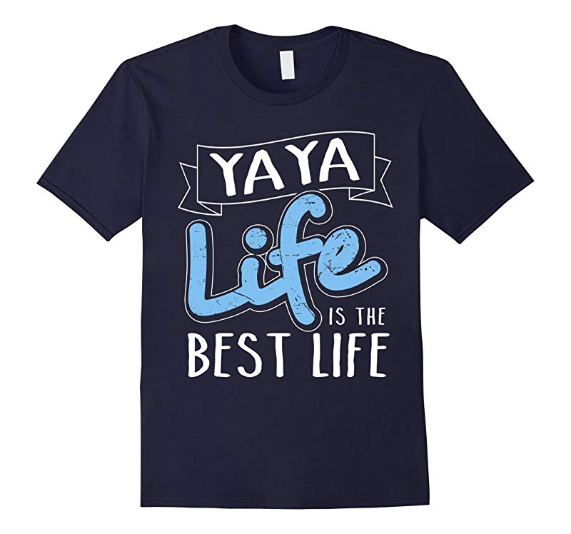 Yaya Life Is The Best Life Matching Family T-Shirt-RT