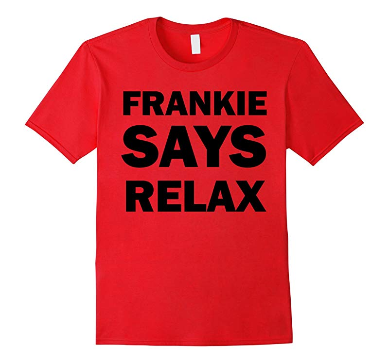 Frankie Says Relax T-Shirt-Frankie Goes to Hollywood Shirt-RT