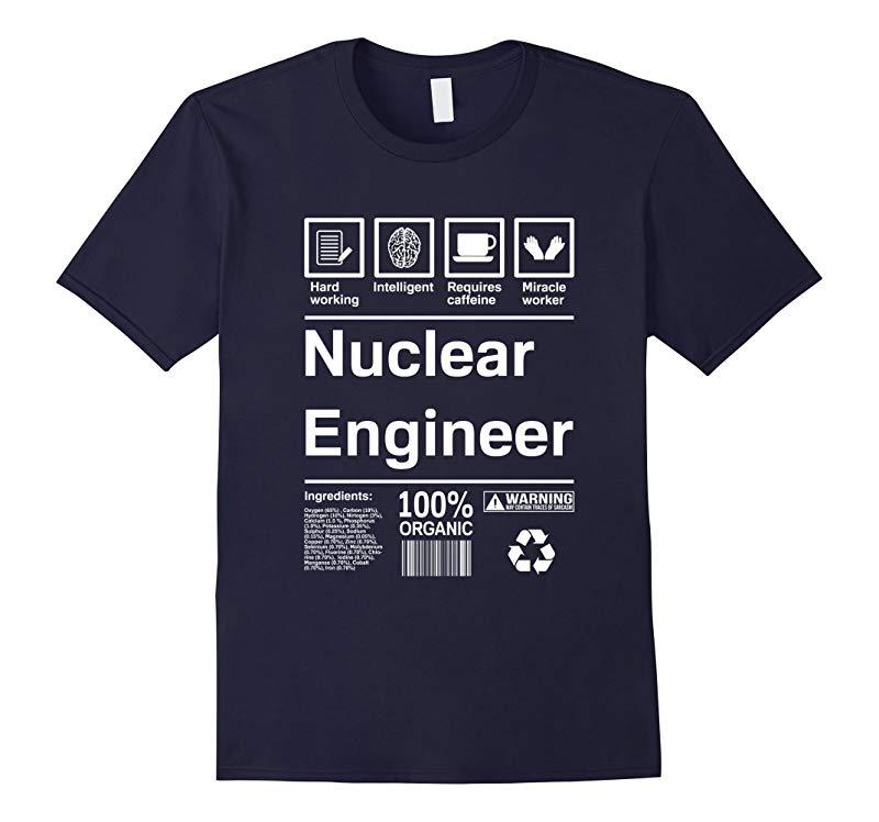Nuclear Engineer T-Shirt Gift-T-Shirt