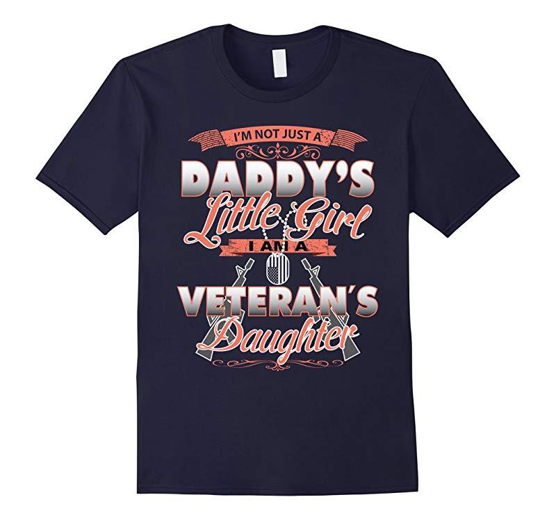 Im not just a Daddys Little Girl I am a Veterans Daughter-RT