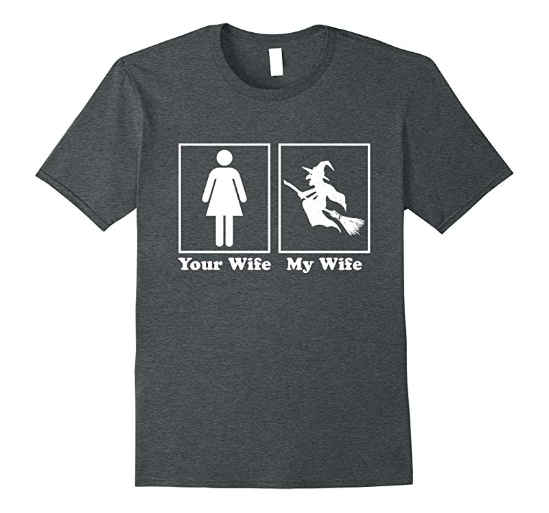 Your Wife My Wife Witch Funny Halloween T Shirt for Men-Art