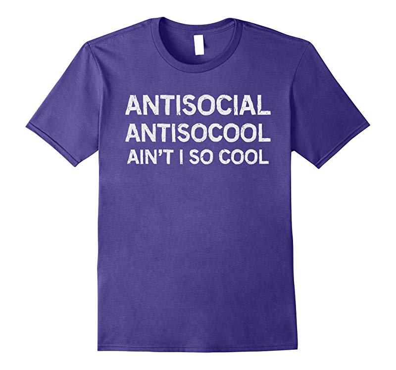 Antisocial Antisocool Aint I So Cool Sarcastic Fun T Shirt-RT