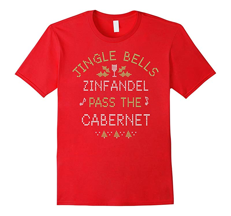 Jingle Bells Zinfandel Pass The Cabernet Christmas T-Shirt-TD