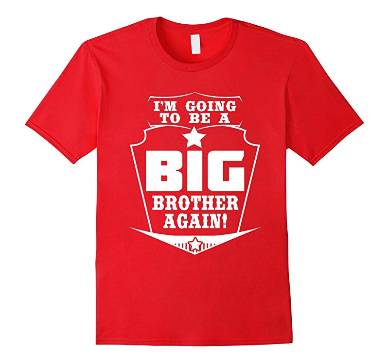 Im Going to be a Big Brother Again Funny Cute T-shirt-RT
