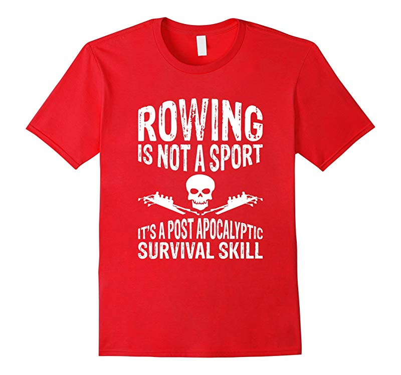 Rowing is a Survival Skill Funny Graphic T-shirt-RT