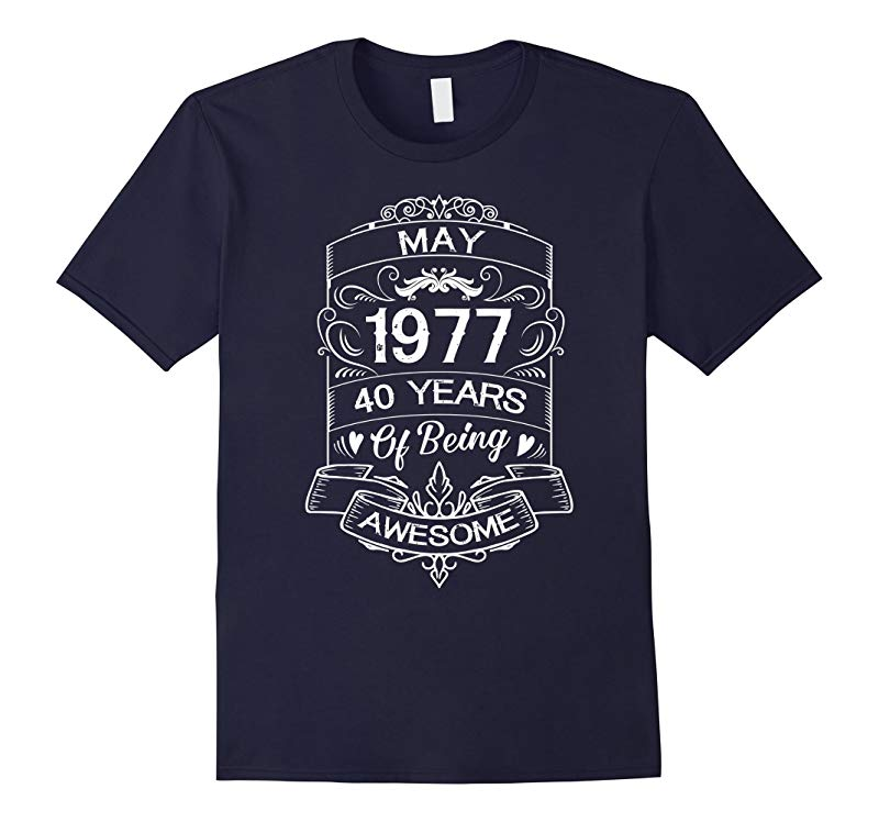 Born In May 1977 50th Birthday Age 40 Birthday T-Shirt-RT
