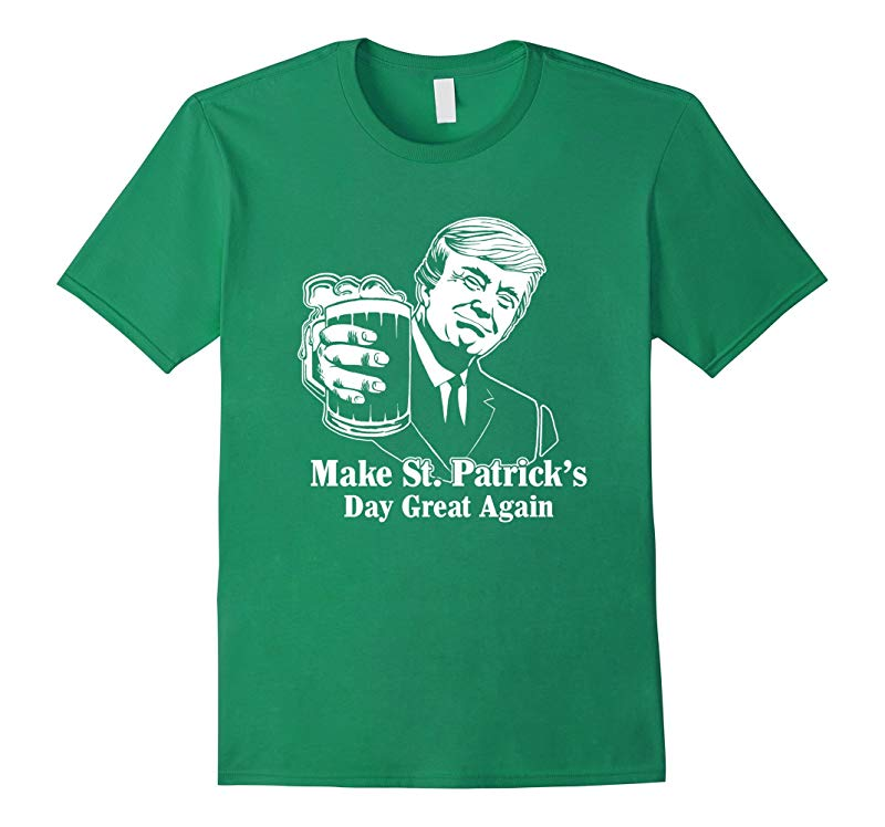 President Trump Make St Patricks Day Great Again T-Shirt-RT