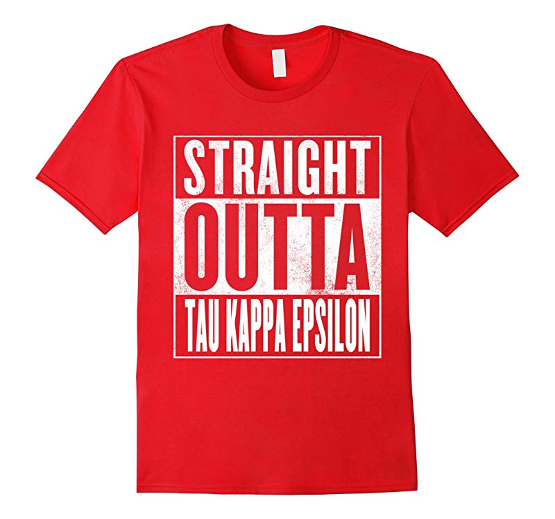 Straight Outta Tau Kappa Epsilon Shirt-RT