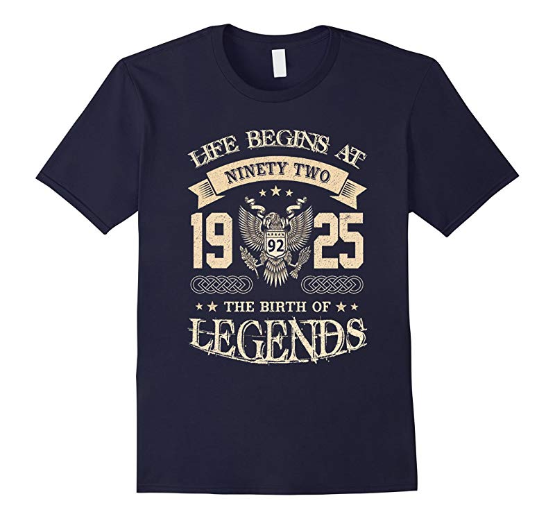 Life Begins At 92 - 1925 The Birth Of Legends T-Shirts-PL