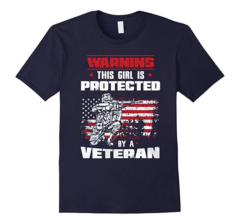 Womens Warning This Girl Is Protected By A Veteran shirt-RT