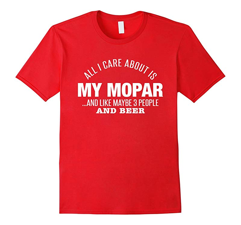 All I Care About Is My Mopar Maybe Three People And Beer-CL