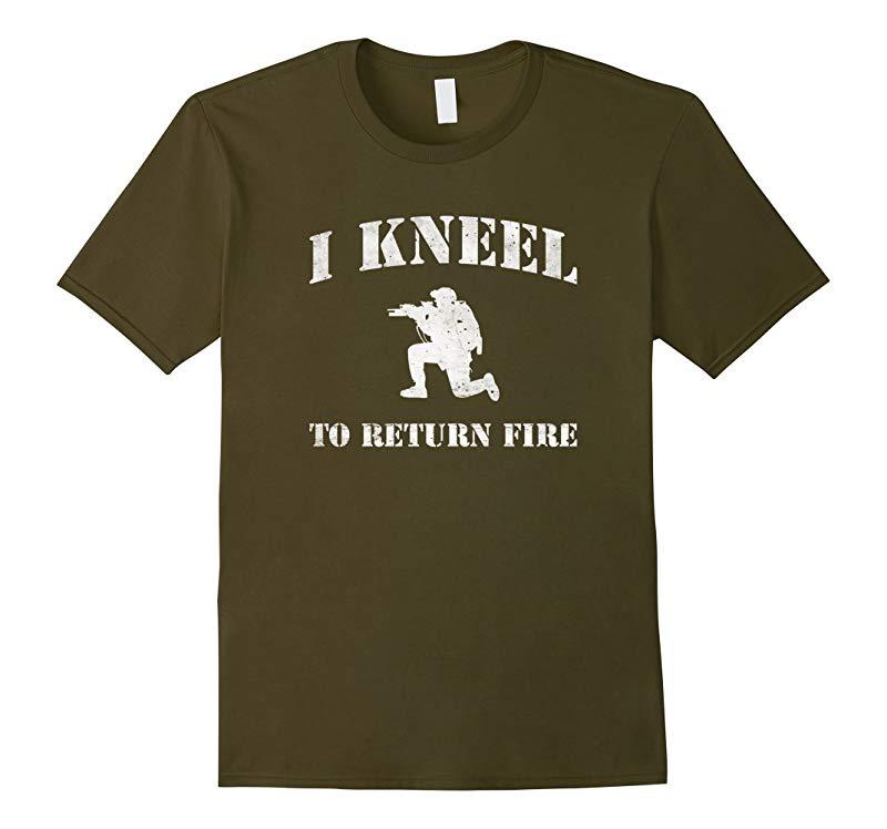 I Kneel To Return Fire T Shirt-T-Shirt