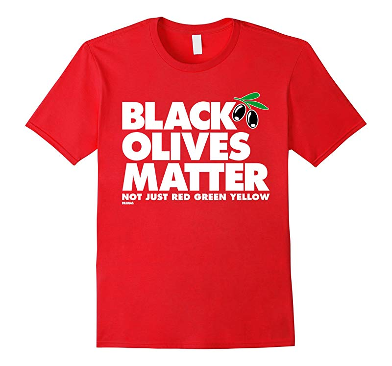 Black Olives Matter T-Shirt Straight on a Pizza-RT