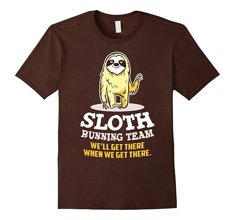 SLOTH - Running Team - well get there when we get there-TH