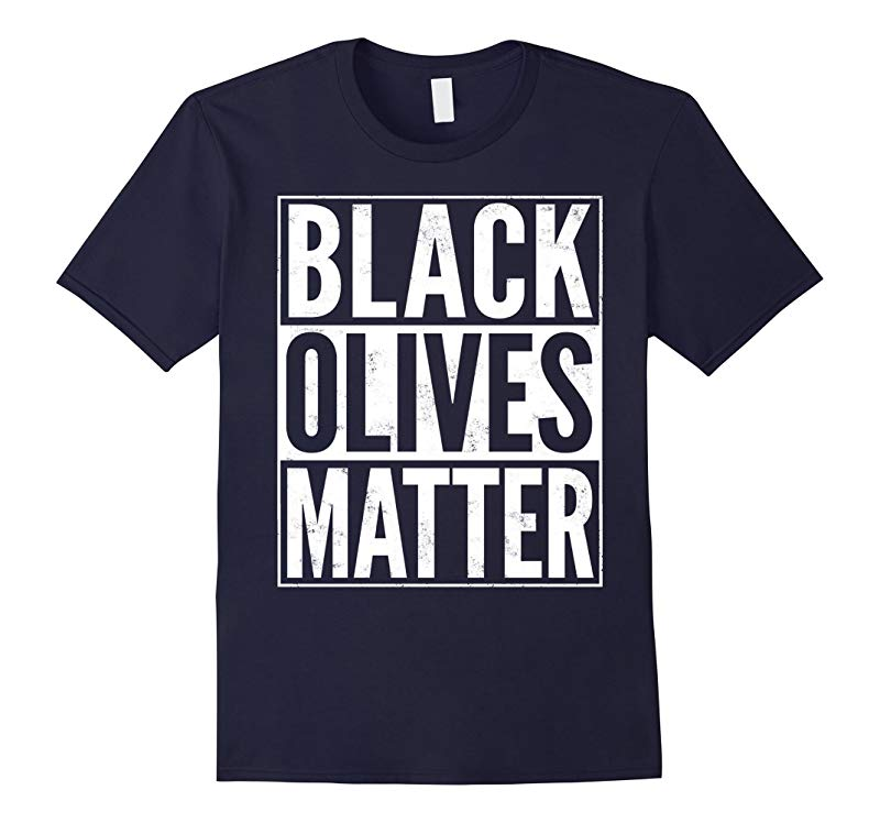 Black Olives Matter Parody Straight Outta Funny T-Shirt-RT