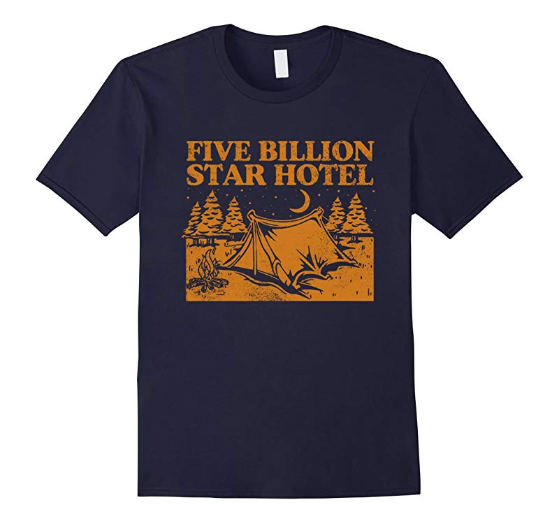 5 Billion Star Hotel Camping Outdoors Hiking Funny Shirt-RT
