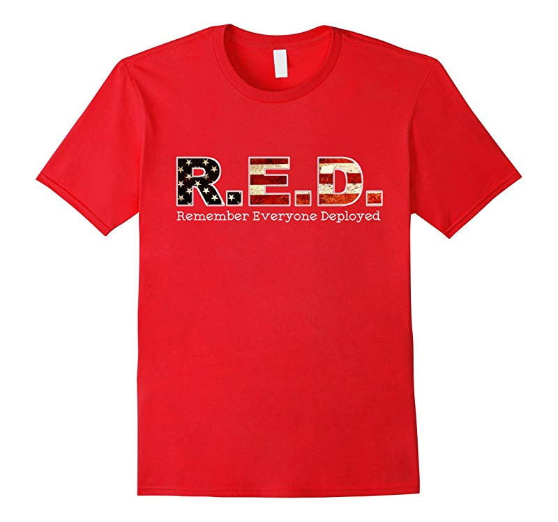 RED Friday Remember Everyone Deployed military T shirt-RT