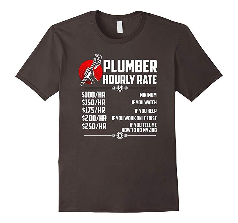 Plumber Hourly Rate T Shirt - Funny Plumber T Shirt-TD