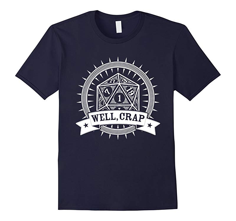 Well, Crap 20 Sided Dice DM Table Top Role Playing Tshirt-RT
