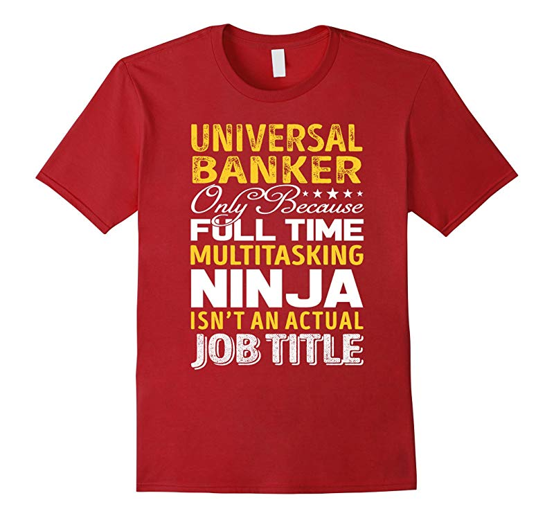 Universal Banker Is Not An Actual Job Title TShirt-TH