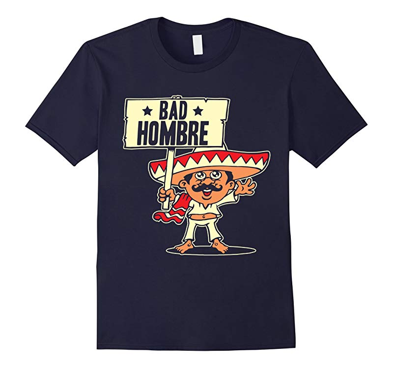 Bad Hombre Trump Debate Night Mexico T-shirt-RT