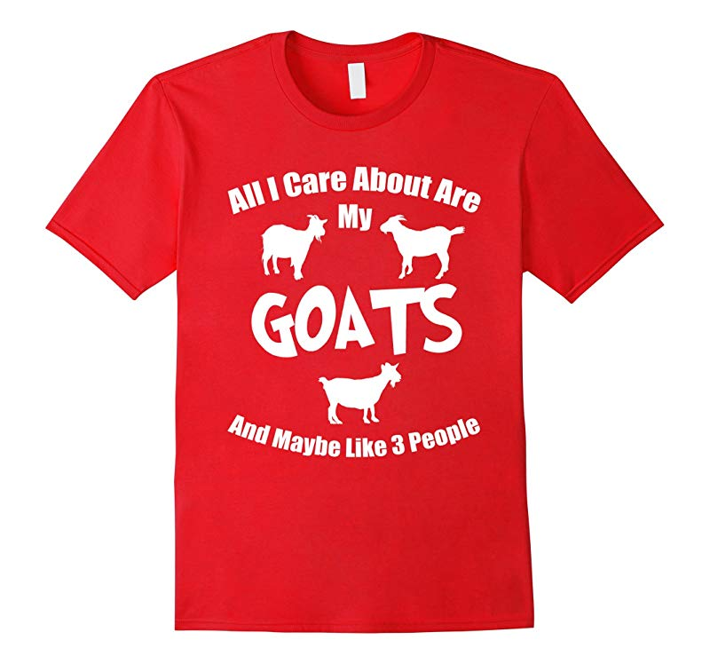All I Care About Are My Goats And Maybe 3 People Tshirt-Art