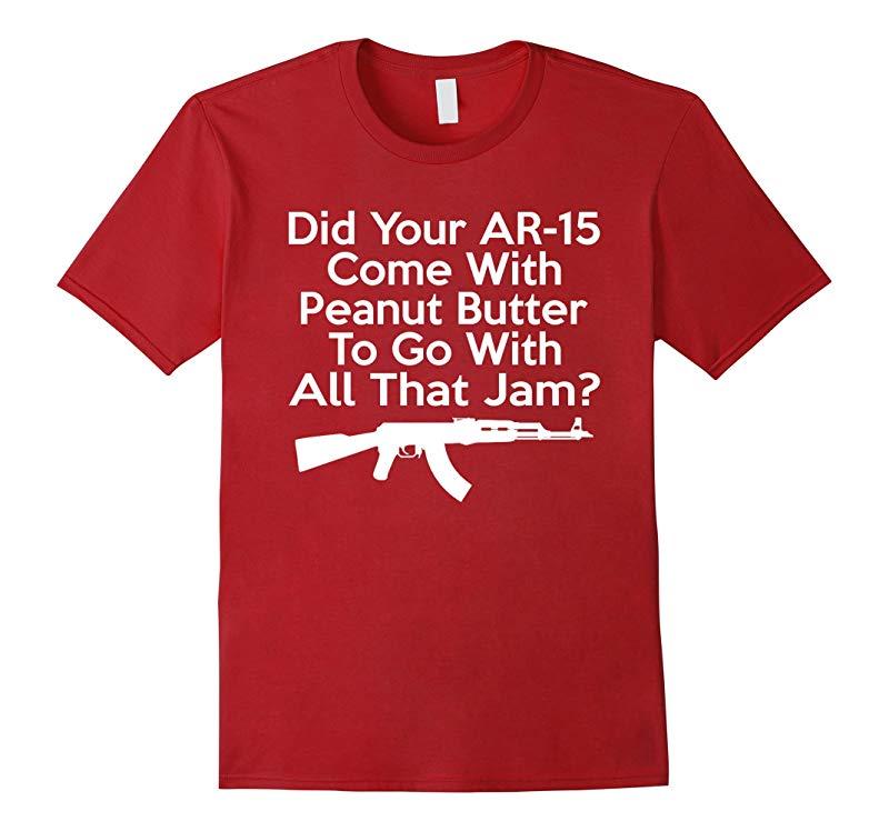 Your AR-15 Jams AK-47 Humor T Shirt AK47 Funny TShirt-CL