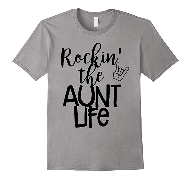 rocking the aunt life family parent lover daddy mommy tshirt-RT