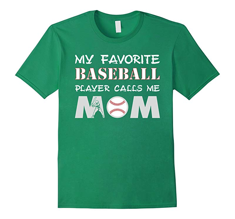 My Favorite Baseball Player Calls me Mom Shirt Gift Mother-RT